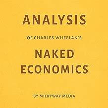 Analysis of Charles Wheelan's Naked Economics