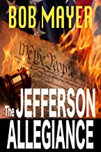 The Jefferson Allegiance: The President Series #1 (Presidential Series)