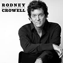rodney crowell acoustic classics