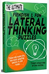 'The Ultimate' Fiendish & Fun Lateral Thinking Puzzles: These will make you the most amazing person in the room. Kindle Edition
