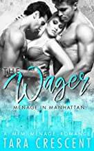 The Wager (A Ménage Romance) (Menage in Manhattan Book 3)