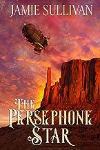 The Persephone Star: An F/F Steampunk Western