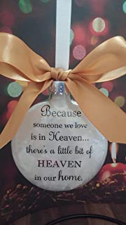 Memorial Gift - Because Someone We Love is in Heaven w/ Gold Bow- Christmas Ornament