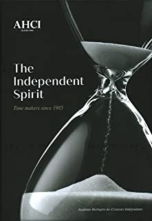 AHCI – The Independent Spirit: Time Makers Since 1985