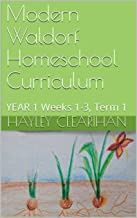 Modern Waldorf Homeschool Curriculum: YEAR 1 Weeks 1-3, Term 1