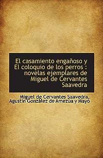 El casamiento engañoso y El coloquio de los perros : novelas ejemplares de Miguel de Cervantes Saave