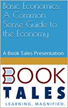 Basic Economics: A Common Sense Guide to the Economy: A Book Tales Presentation