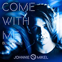 Come with Me (Blue Mixes)