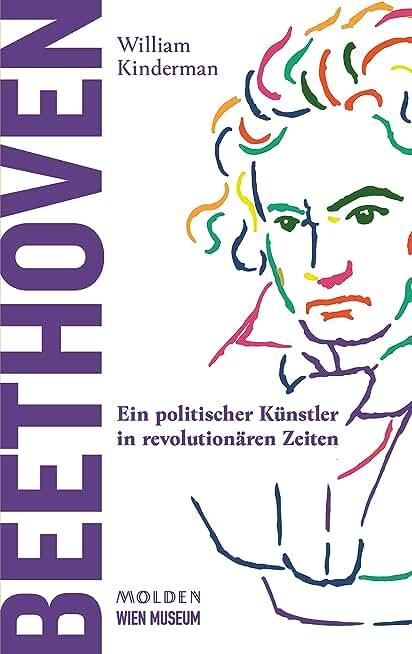 Beethoven: Ein politischer Künstler in revolutionären Zeiten (German Edition)