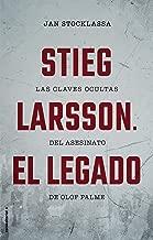 Stieg Larsson. El legado: Las claves ocultas del asesinato de Olof Palme (No Ficción) (Spanish Edition)