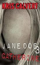 Jane Doe 3: Catherine (The Jane Doe Books)