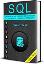 SQL: The Ultimate and Simplifed Beginner's Guide to Mastery SQL Programming Step by Step (2020 edition) (English Edition)