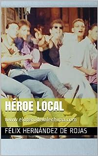 Héroe Local (www.eloterodelalechuza.com nº 5)