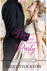 Love at the House Party: A Regency Romance (Women of Worth Book 3) Kindle Edition