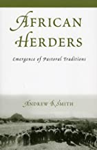 African Herders: Emergence of Pastoral Traditions (African Archaeology Series Book 8)