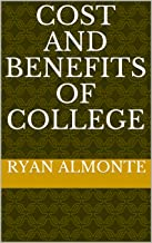 Cost and Benefits of College (English Edition)