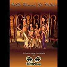 BellaDonna Ya Helwa: Belly Dance Troupe Choreography
