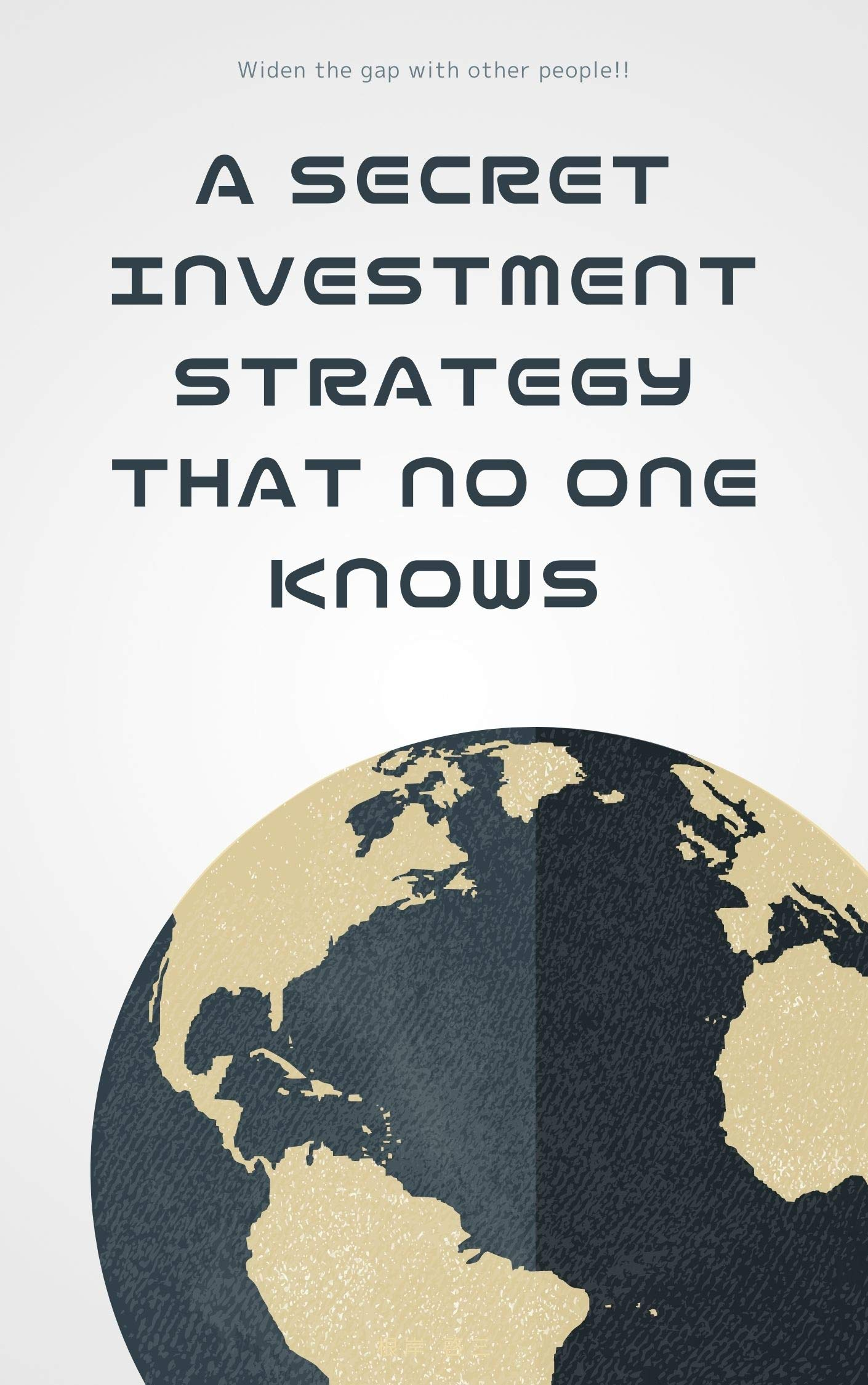 A secret investment strategy that no one knows