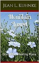 Mountain Laurel: Grandma's Healing Place