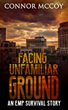 FACING UNFAMILIAR GROUND : an EMP survival story (The Hidden Survivor Book 3)