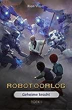 Geheime kracht (Robotoorlog Book 1)