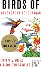 Birds of Aruba, Bonaire, and Curacao: A Site and Field Guide (Zona Tropical Publications)