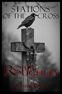 Stations of the Cross: A cracking DS Lasser crime mystery