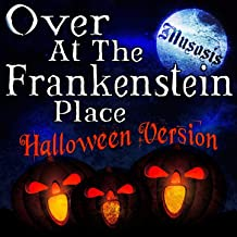 Over at the Frankenstein Place (Halloween Version)