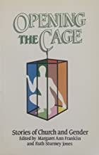 Opening the Cage: Stories of Church and Gender