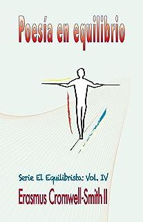 Poesía en equilibrio: Serie El equlibrista: Vol. IV (Spanish Edition)