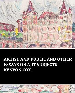 Illustrated Artist and Public and Other Essays on Art Subjects Kenyon Cox: Popular and beautiful English novels (English Edition)