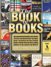 The Book of Books: Recommended Reading: Best Books (Fiction and Nonfiction) You Must Read, including the Best Kindle Books...