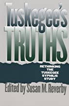 Tuskegee's Truths: Rethinking the Tuskegee Syphilis Study (Studies in Social Medicine)