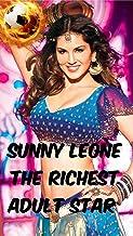 SUNNY LEONE RICHEST ADULT STAR (English Edition)