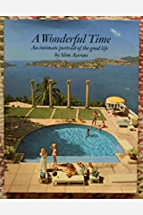 Wonderful Time: An Intimate Portrait of the Good Life Hardcover