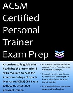 ACSM Certified Personal Trainer Exam Prep: 2019 Edition Study Guide that highlights the information required to pass the ACSM CPT Exam to become a Certified Personal Trainer.