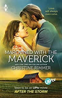 Marooned with the Maverick: Now a Harlequin Movie, After The Storm! (Montana Mavericks: Rust Creek Cowboys Book 1) (Englis...