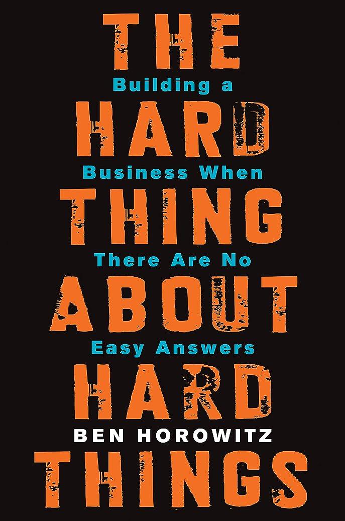 インタビューマスク発行The Hard Thing About Hard Things: Building a Business When There Are No Easy Answers (English Edition)