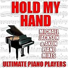 Hold My Hand (Michael Jackson & Akon Piano Mix)