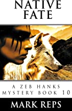 NATIVE FATE (Zeb Hanks Mystery Series Book 10)
