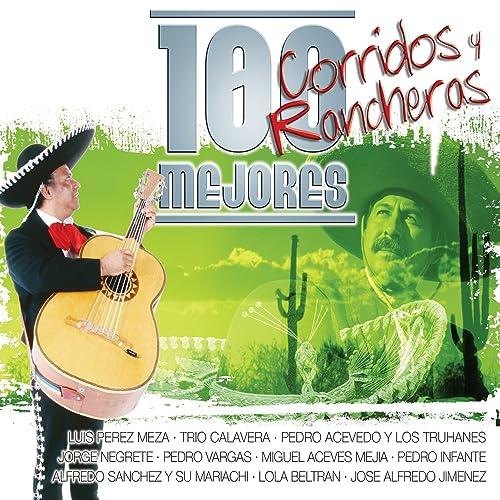 Los 100 Mejores Corridos Y Rancheras de Various artists en Amazon ...