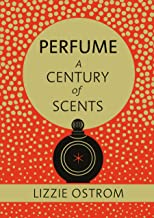 Perfume: A Century of Scents (English Edition
