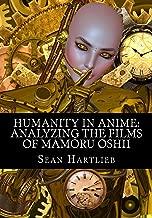 Humanity in Anime: Analyzing the Films of Mamoru Oshii