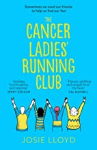The Cancer Ladies' Running Club: The most emotional, uplifting and life-affirming novel of summer 2021