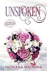 Unspoken: A Bouquet of Short Stories Kindle Edition