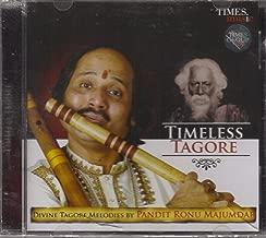 Timeless Tagore - Divine Tagore Melodies By Pandit Ronu Majumdar