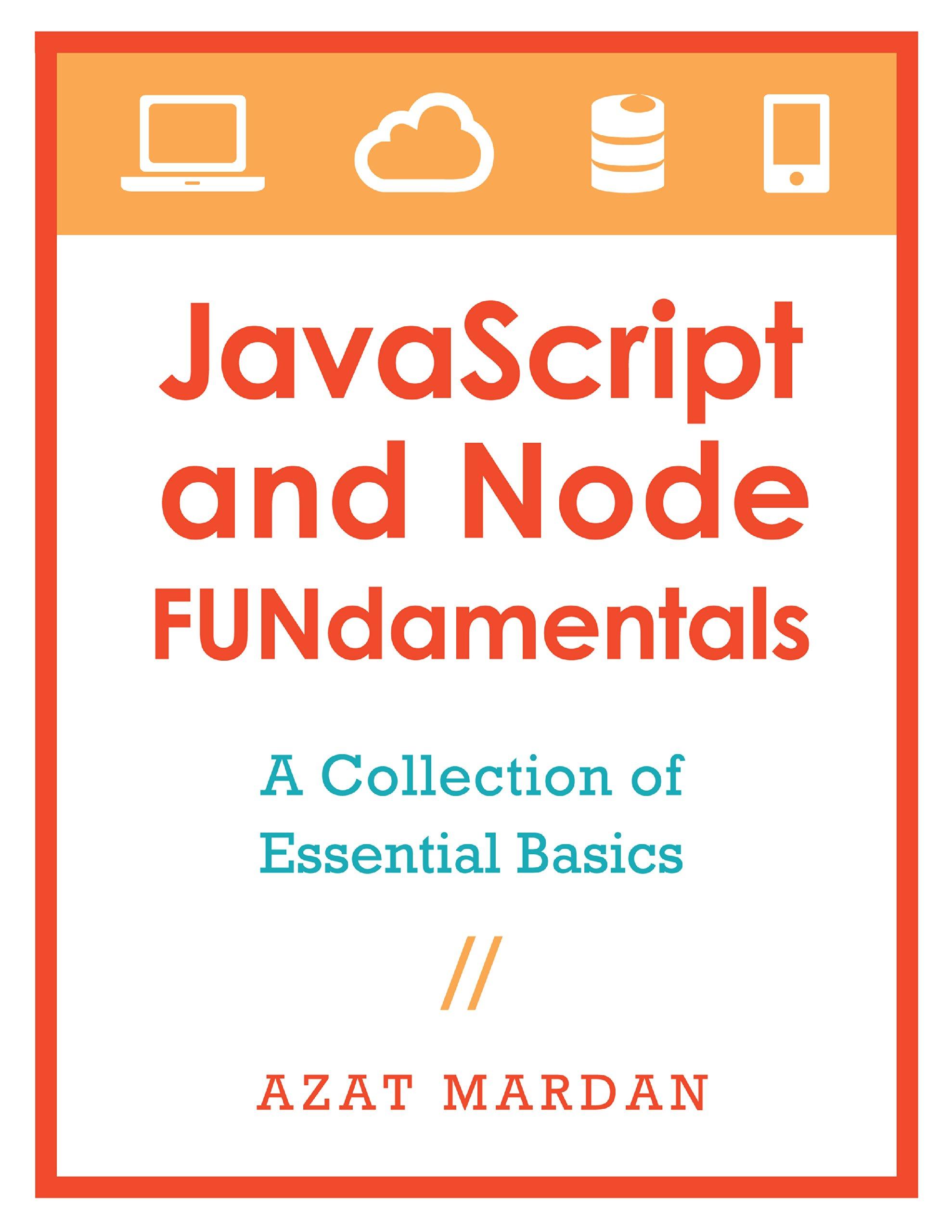 JavaScript and Node FUNdamentals: A Collection of CoffeeScript, Node.js, Backbone.js Essential Basics
