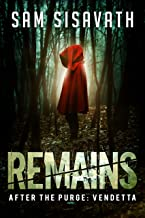 Remains (After The Purge: Vendetta Trilogy, Book 3)
