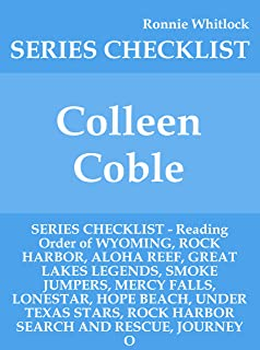 Colleen Coble - SERIES CHECKLIST - Reading Order of WYOMING, ROCK HARBOR, ALOHA REEF, GREAT LAKES LEGENDS, SMOKE JUMPERS, MERCY FALLS, LONESTAR, HOPE BEACH, UNDER TEXAS STARS, ROCK HARBOR SE