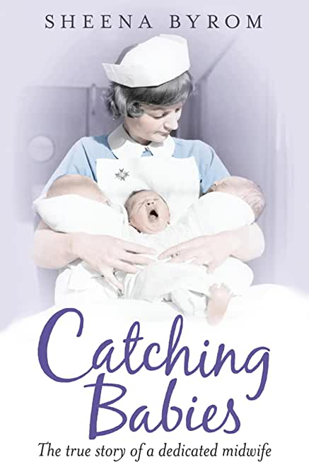 Catching Babies: A Midwife's Tale (English Edition)